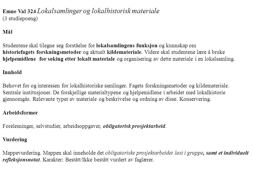 Emne Val 324 Lokalsamlinger og lokalhistorisk materiale