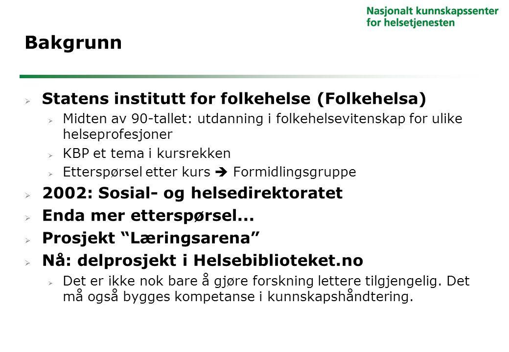 Bakgrunn Statens institutt for folkehelse (Folkehelsa)