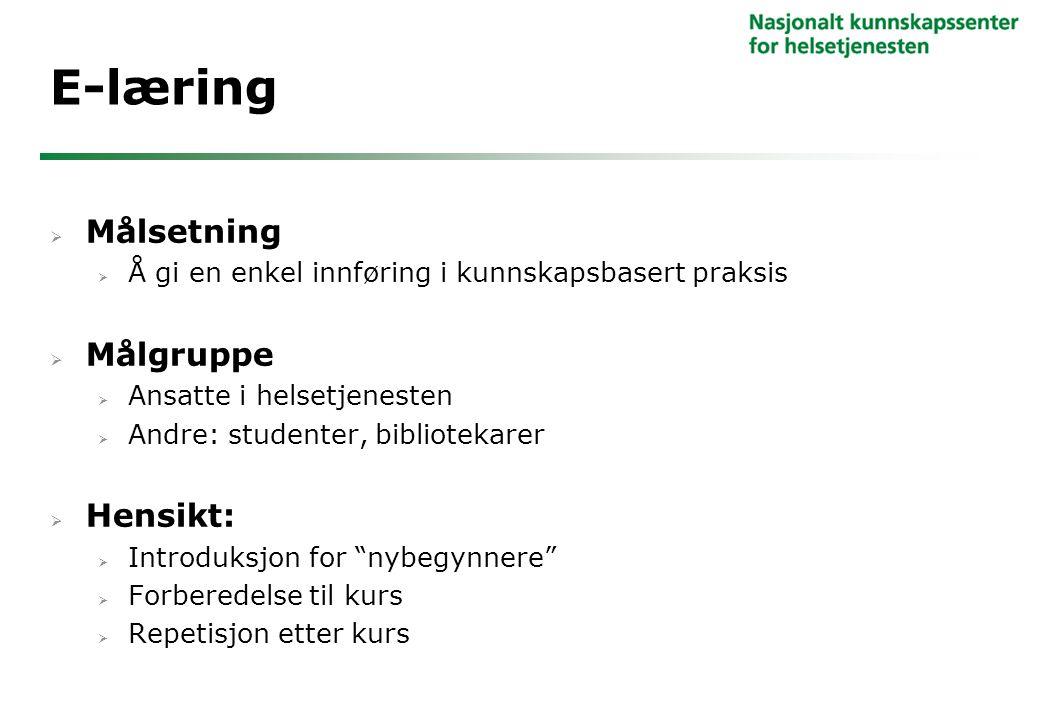 E-læring Målsetning Målgruppe Hensikt: