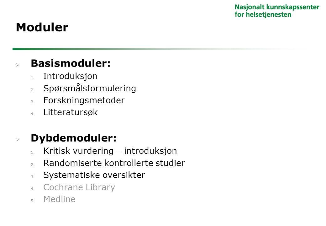 Moduler Basismoduler: Dybdemoduler: Introduksjon Spørsmålsformulering