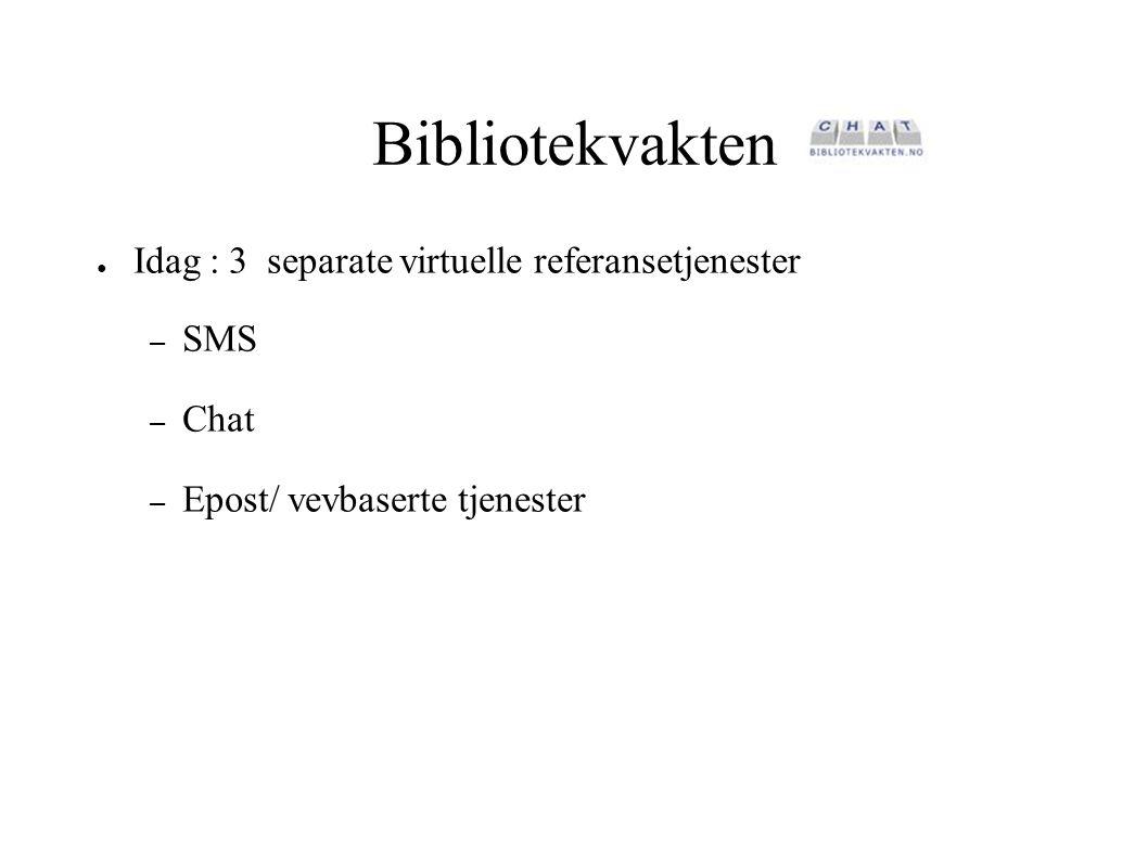 Bibliotekvakten Idag : 3 separate virtuelle referansetjenester SMS