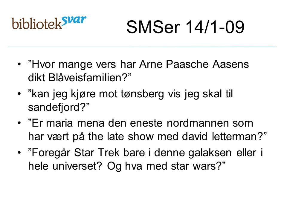 SMSer 14/1-09 Hvor mange vers har Arne Paasche Aasens dikt Blåveisfamilien kan jeg kjøre mot tønsberg vis jeg skal til sandefjord