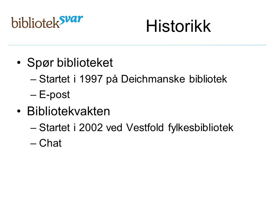 Historikk Spør biblioteket Bibliotekvakten
