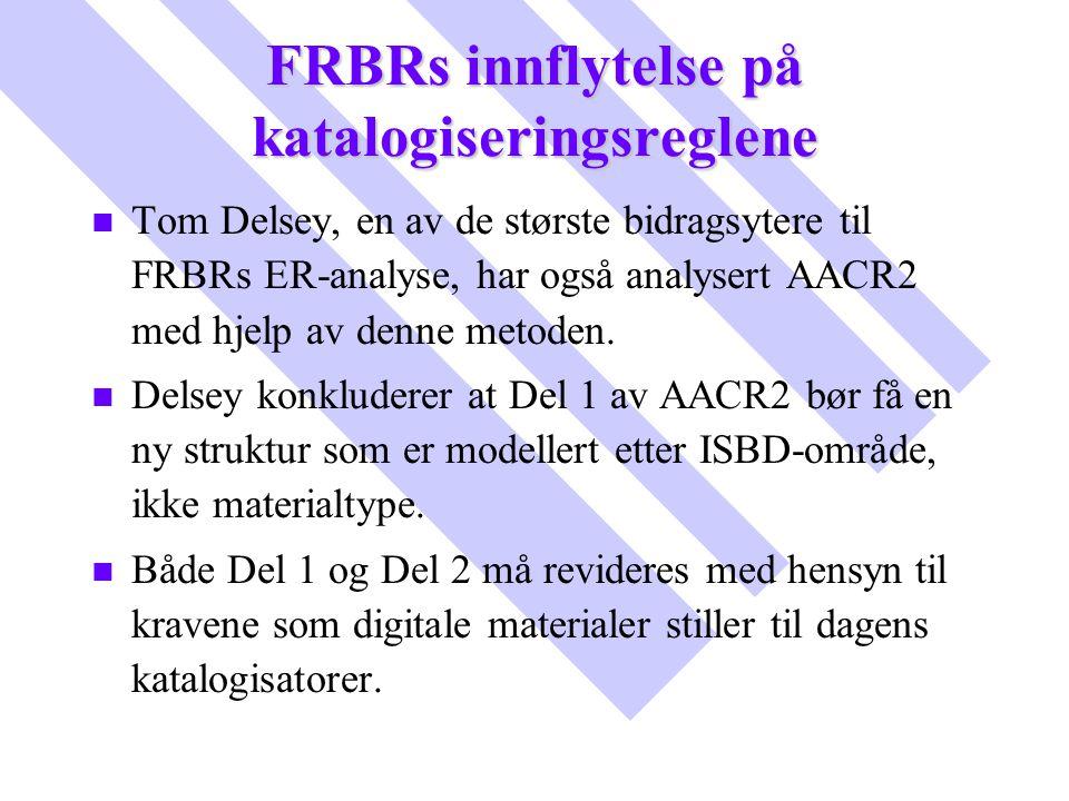 FRBRs innflytelse på katalogiseringsreglene