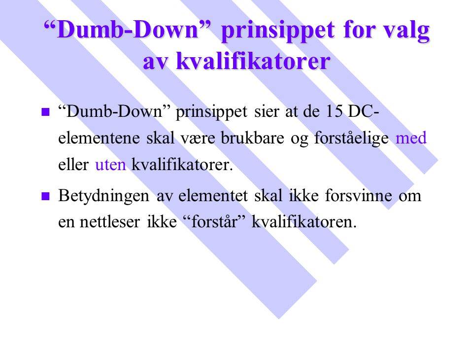 Dumb-Down prinsippet for valg av kvalifikatorer