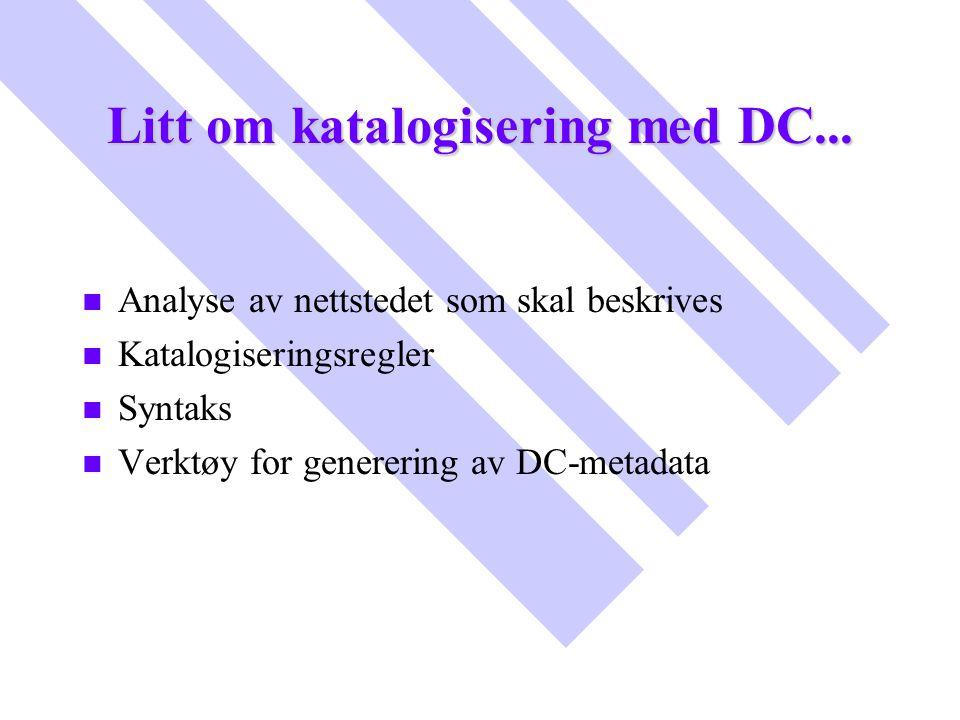 Litt om katalogisering med DC...