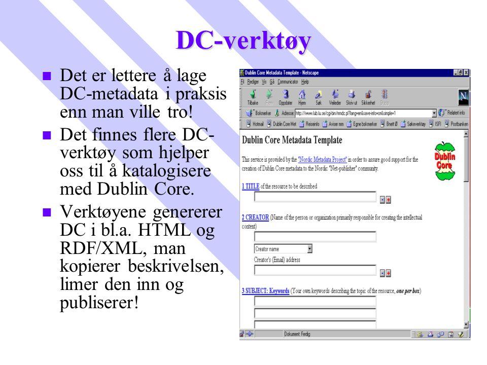 DC-verktøy Det er lettere å lage DC-metadata i praksis enn man ville tro!