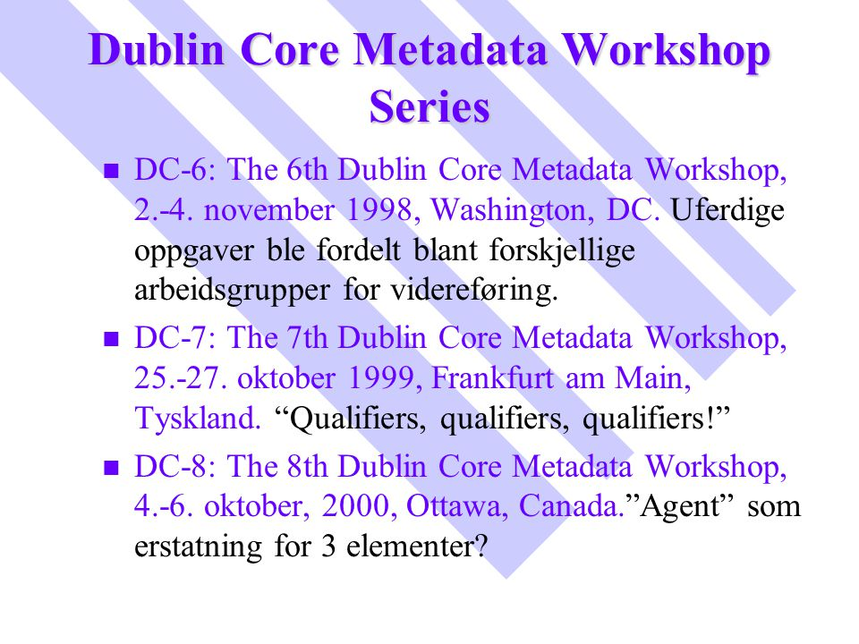 Dublin Core Metadata Workshop Series