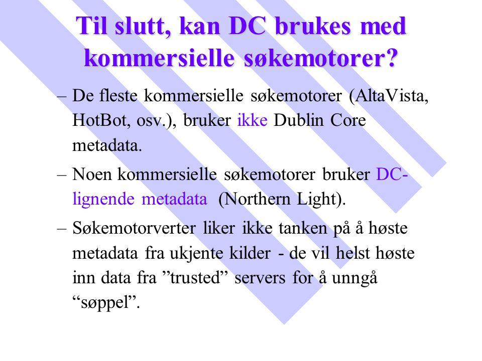 Til slutt, kan DC brukes med kommersielle søkemotorer