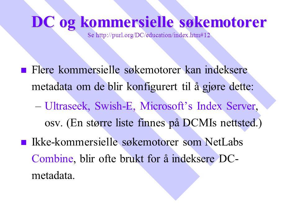 DC og kommersielle søkemotorer Se http://purl. org/DC/education/index