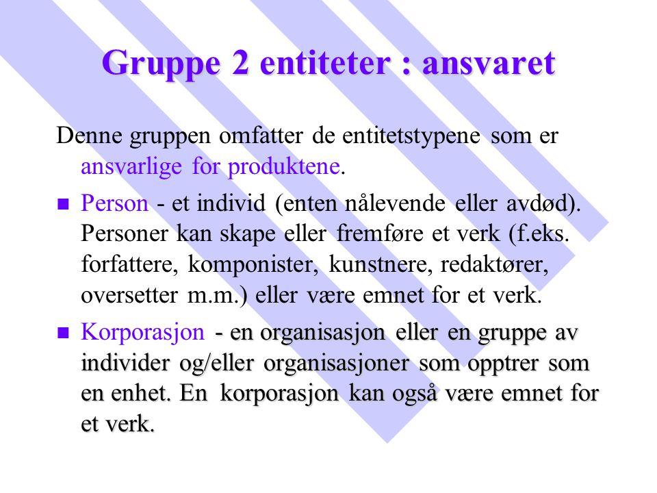 Gruppe 2 entiteter : ansvaret