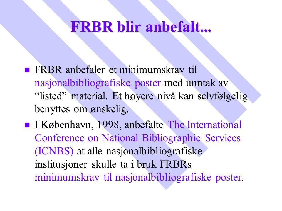 FRBR blir anbefalt...