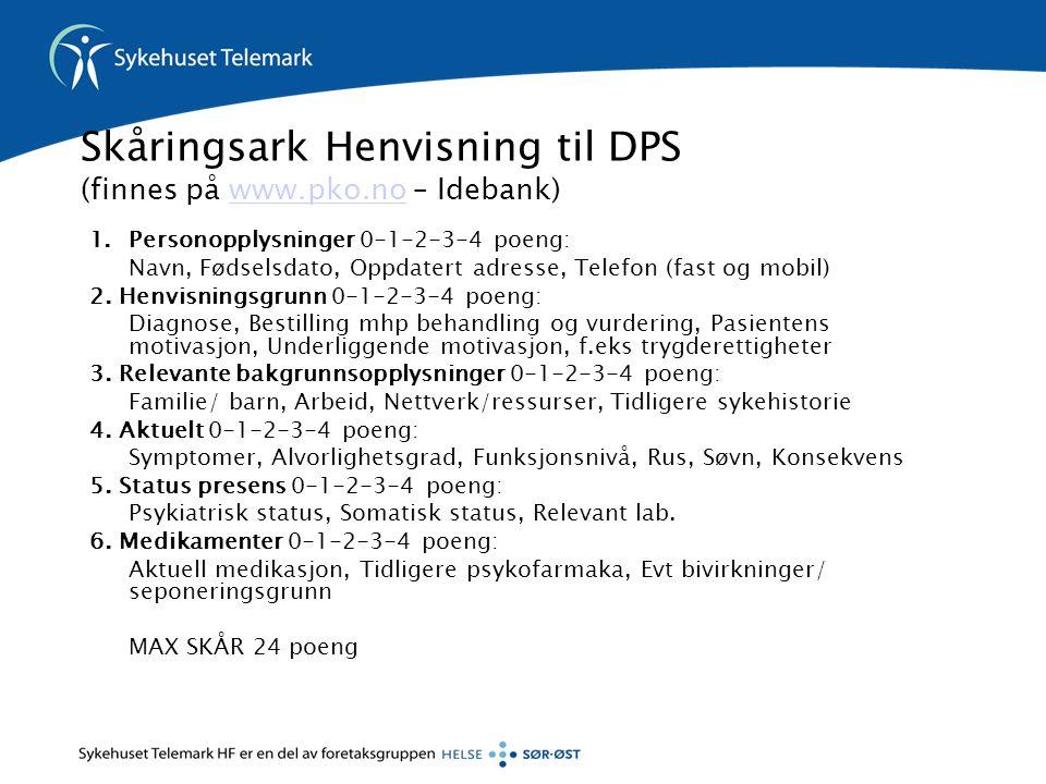 Skåringsark Henvisning til DPS (finnes på www.pko.no – Idebank)