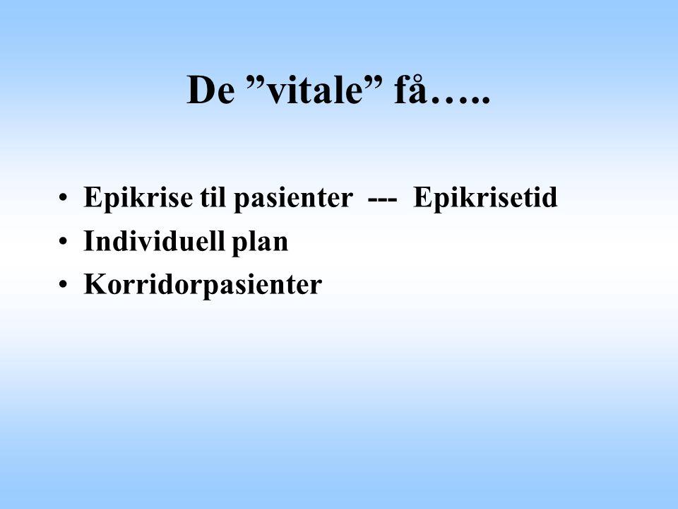 De vitale få….. Epikrise til pasienter --- Epikrisetid
