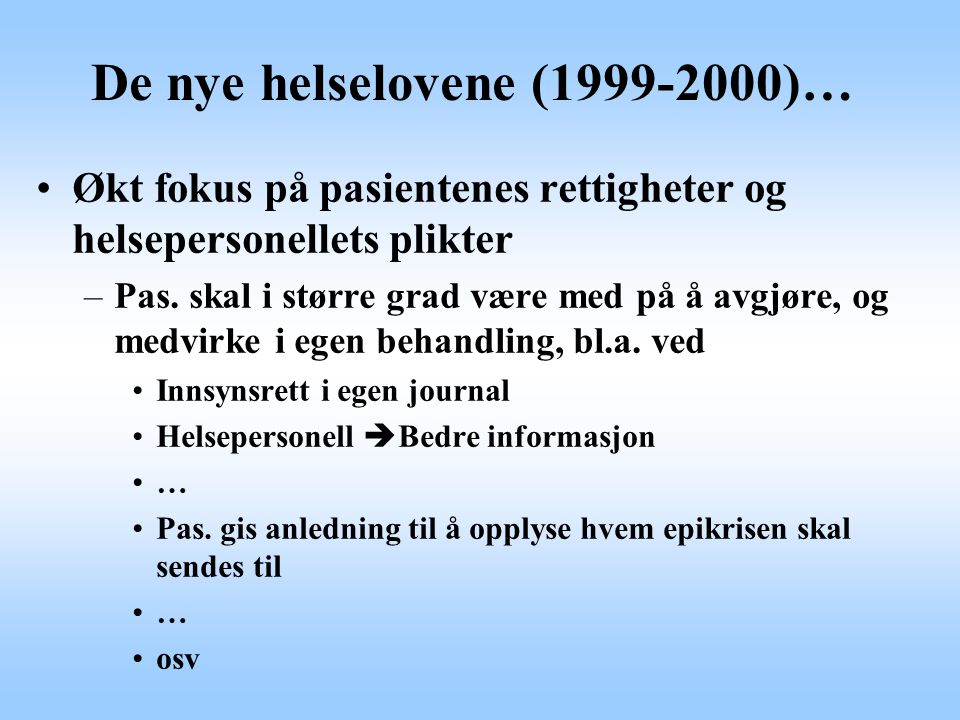 De nye helselovene (1999-2000)…