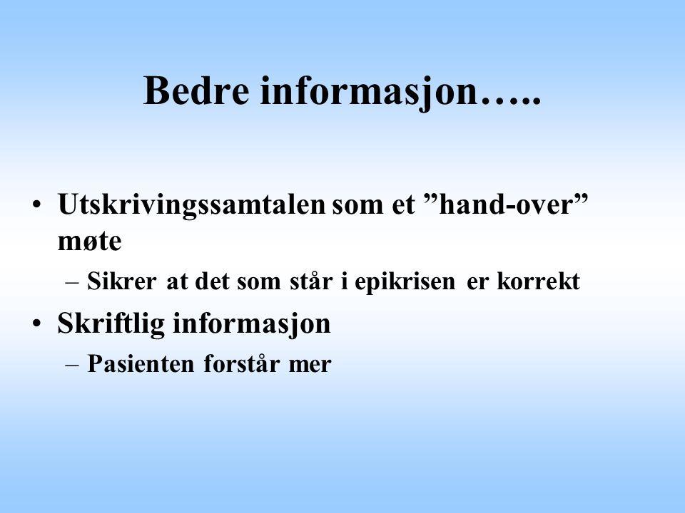 Bedre informasjon….. Utskrivingssamtalen som et hand-over møte