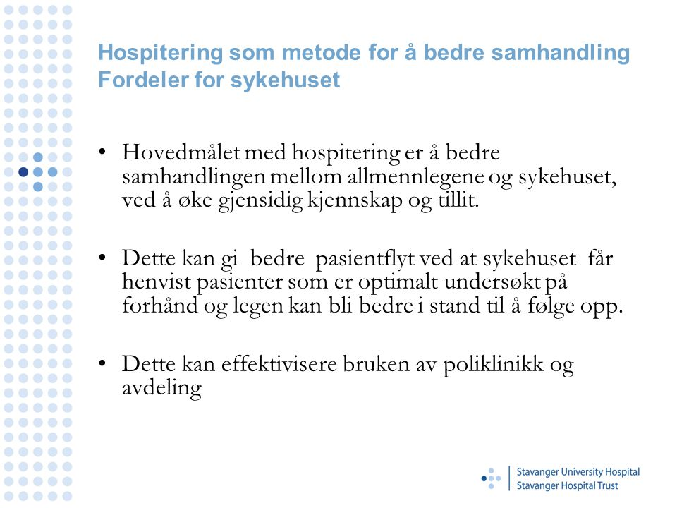 Hospitering som metode for å bedre samhandling Fordeler for sykehuset