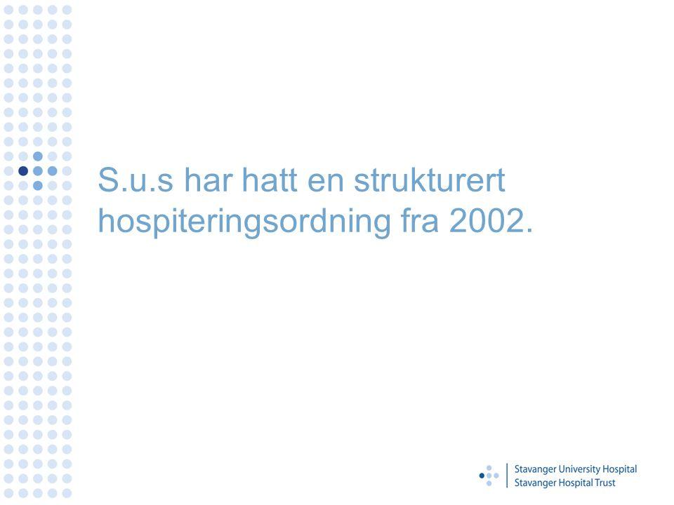 S.u.s har hatt en strukturert hospiteringsordning fra 2002.