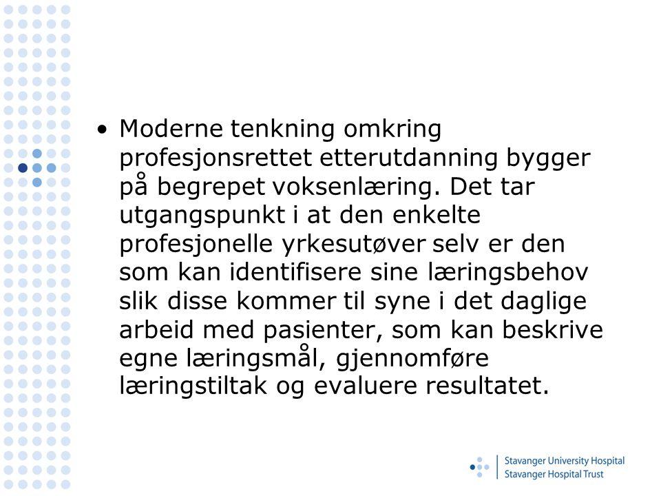 Moderne tenkning omkring profesjonsrettet etterutdanning bygger på begrepet voksenlæring.