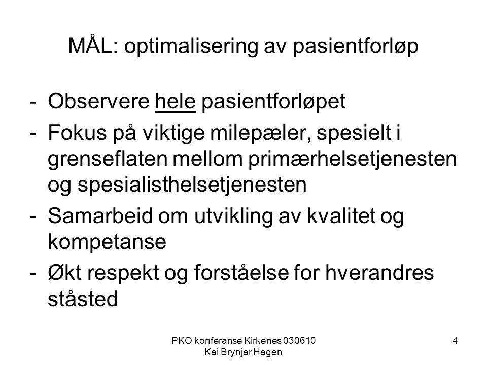 MÅL: optimalisering av pasientforløp