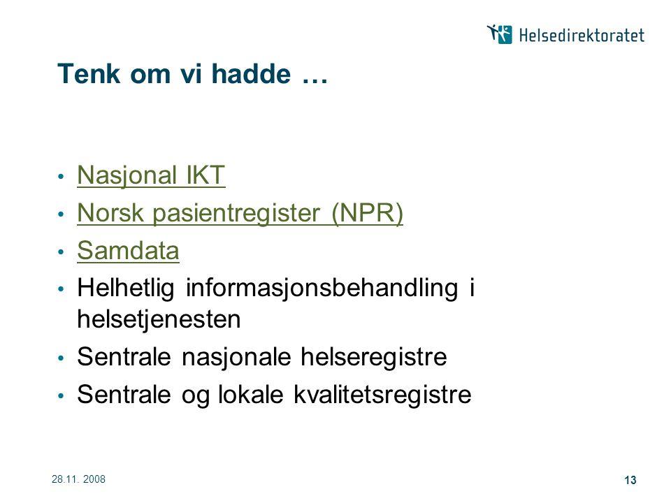 Tenk om vi hadde … Nasjonal IKT Norsk pasientregister (NPR) Samdata