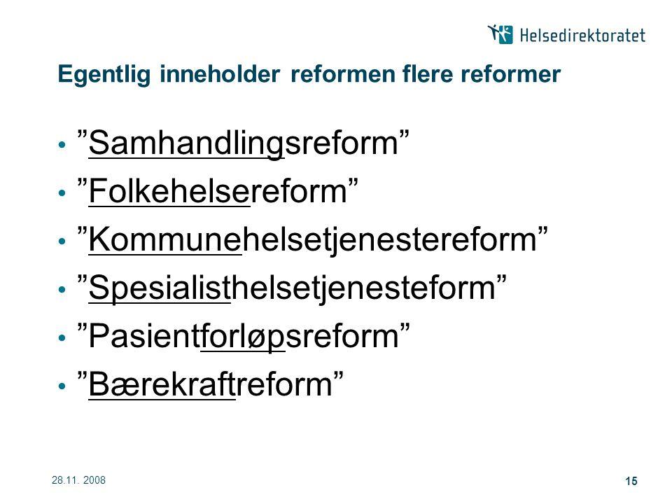 Egentlig inneholder reformen flere reformer