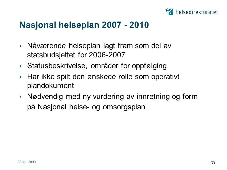 Nasjonal helseplan 2007 - 2010 Nåværende helseplan lagt fram som del av statsbudsjettet for 2006-2007.
