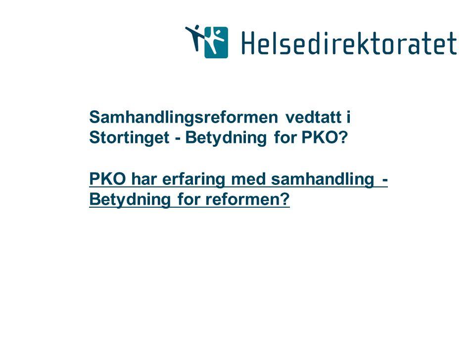 Samhandlingsreformen vedtatt i Stortinget - Betydning for PKO