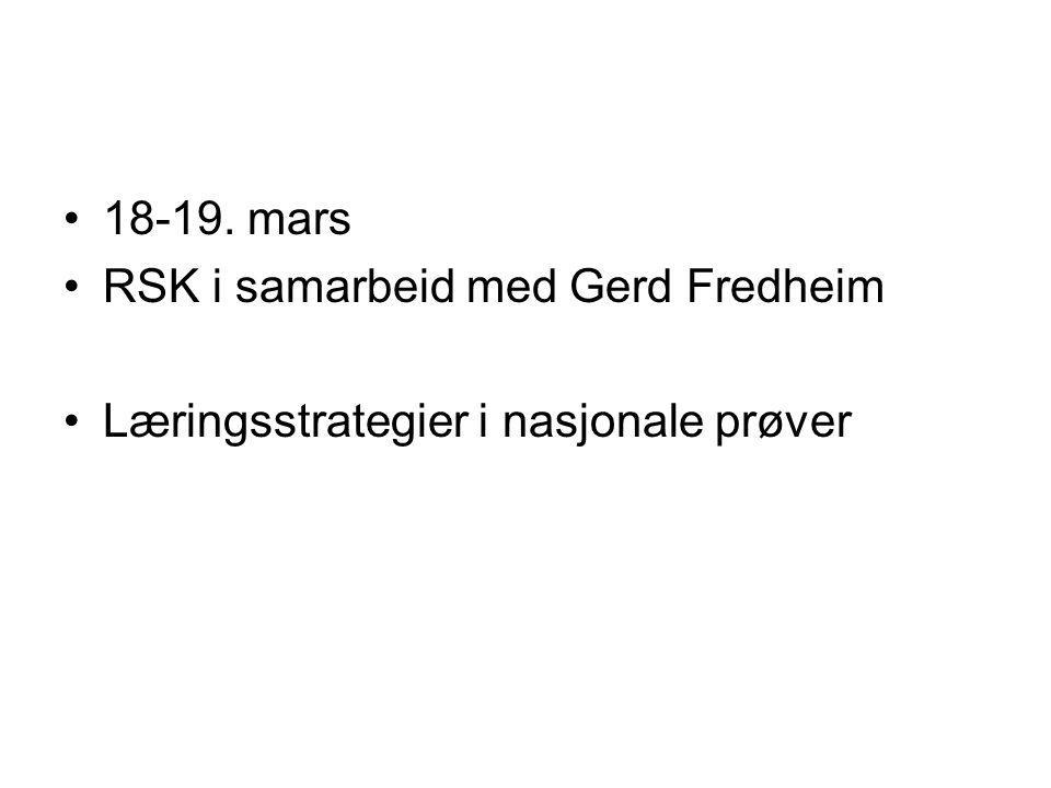 18-19. mars RSK i samarbeid med Gerd Fredheim Læringsstrategier i nasjonale prøver