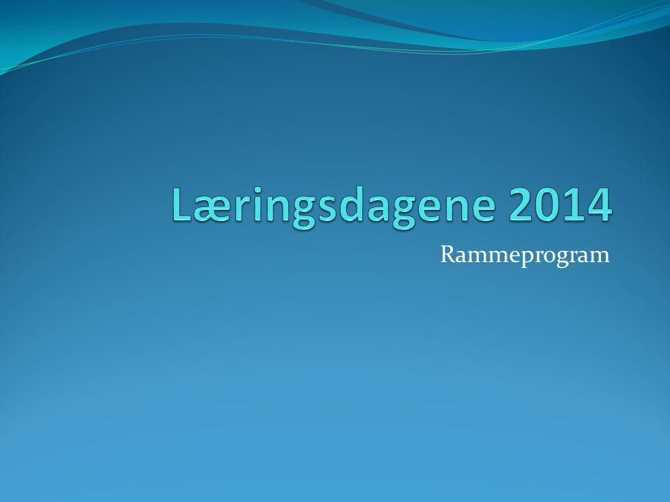 Læringsdagene 2014 Rammeprogram