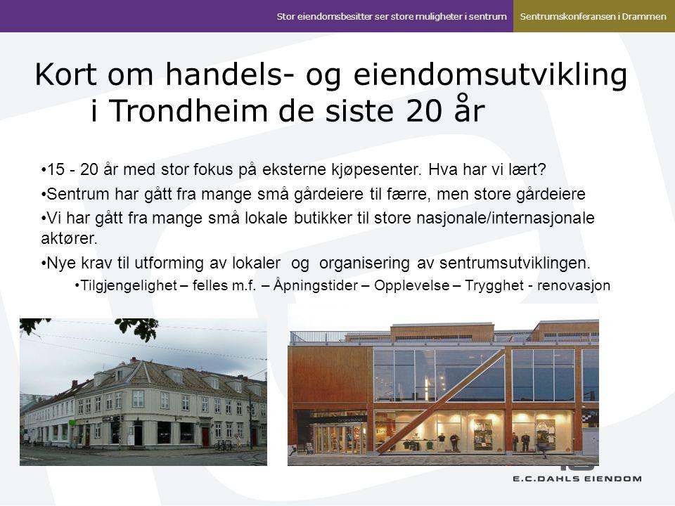Kort om handels- og eiendomsutvikling i Trondheim de siste 20 år