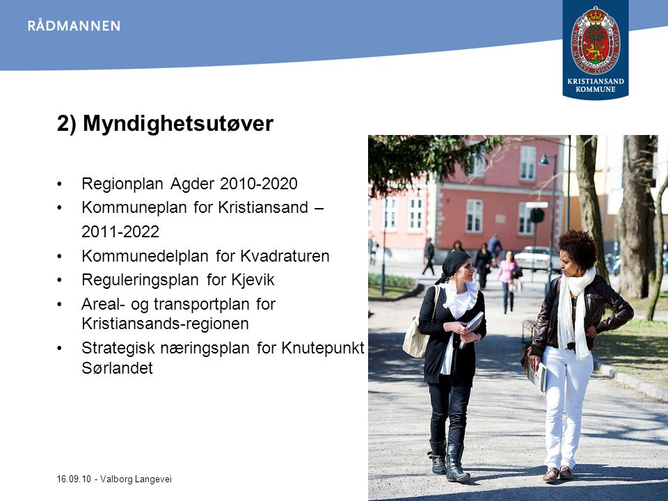 2) Myndighetsutøver Regionplan Agder 2010-2020
