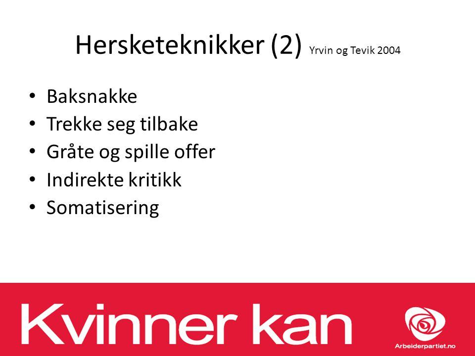 Hersketeknikker (2) Yrvin og Tevik 2004