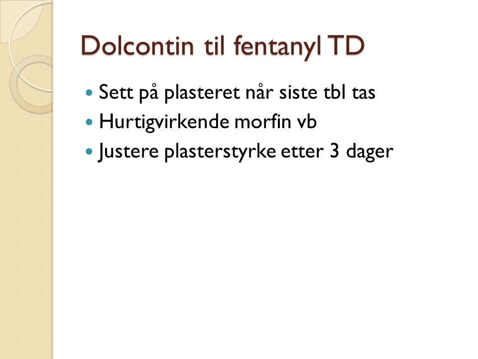 Dolcontin til fentanyl TD