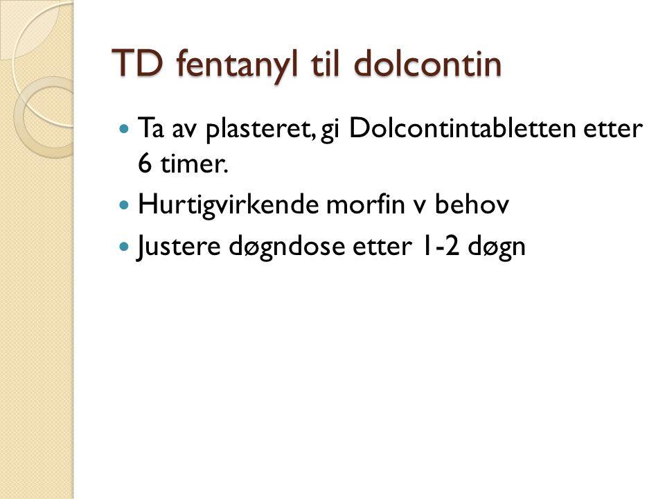 TD fentanyl til dolcontin