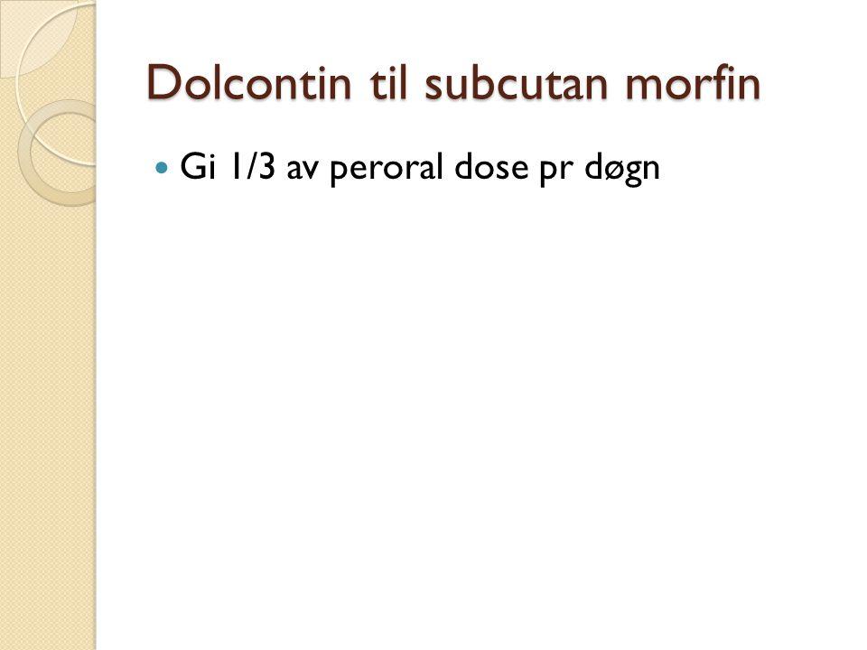 Dolcontin til subcutan morfin