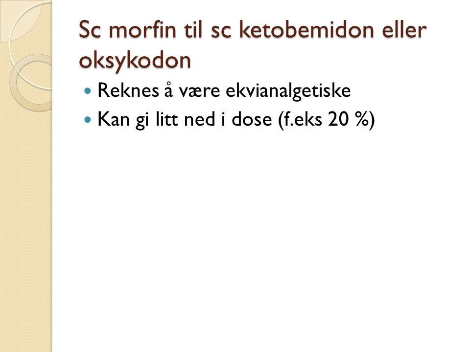 Sc morfin til sc ketobemidon eller oksykodon