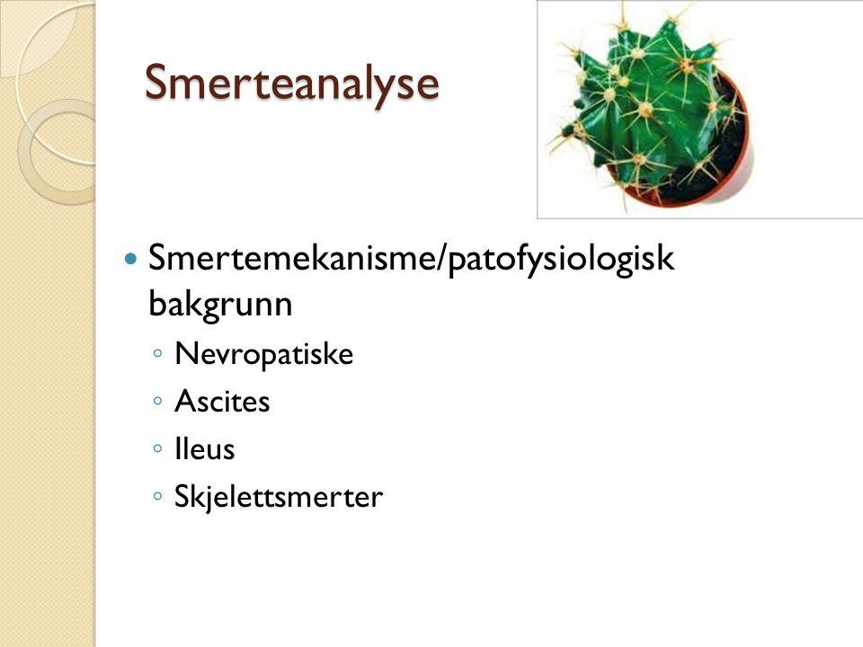 Smerteanalyse Smertemekanisme/patofysiologisk bakgrunn Nevropatiske