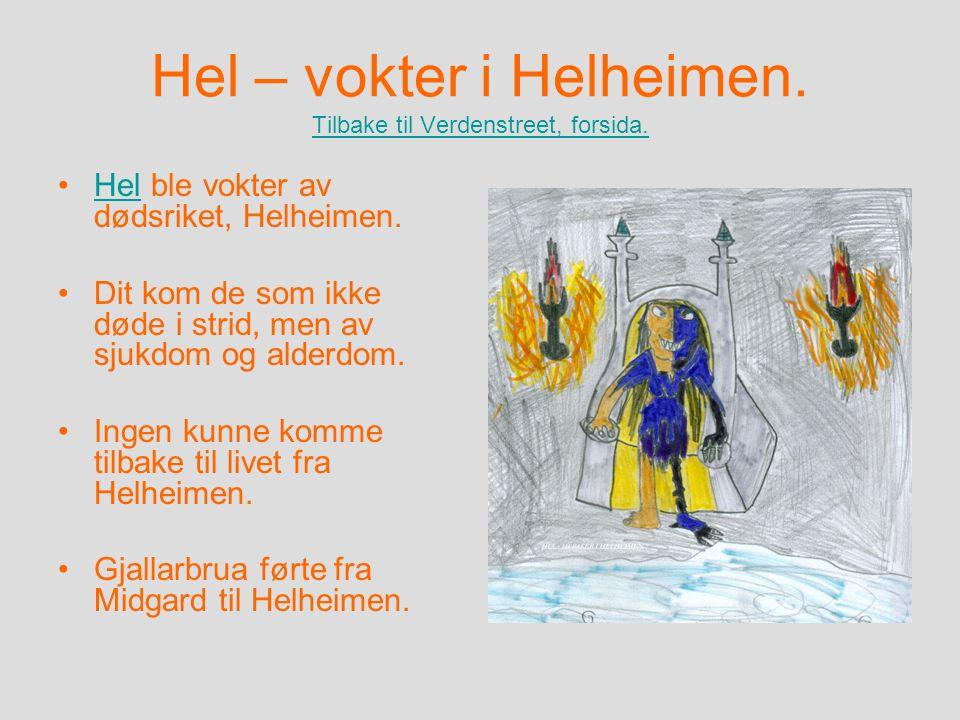 Hel – vokter i Helheimen. Tilbake til Verdenstreet, forsida.
