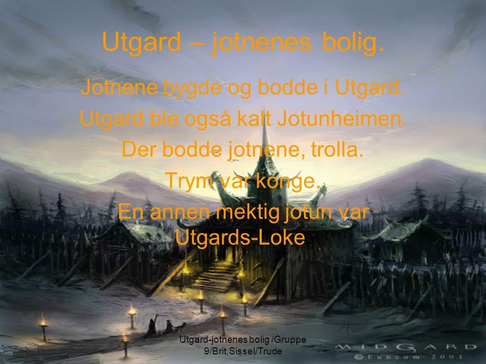Utgard – jotnenes bolig.