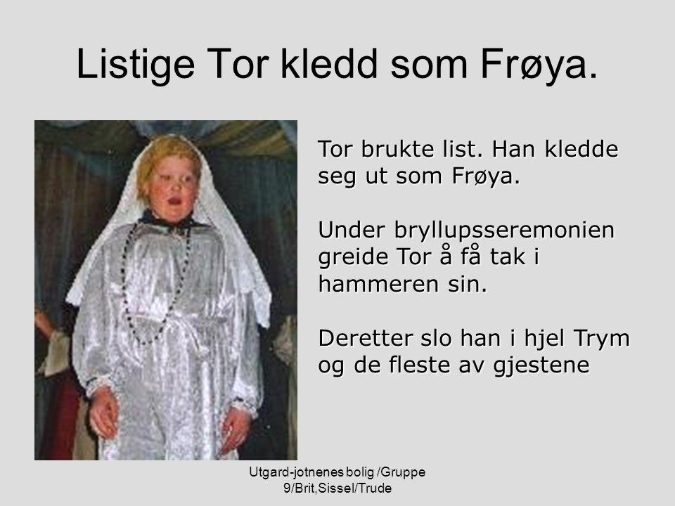 Listige Tor kledd som Frøya.