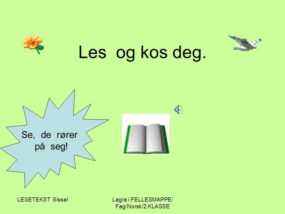 Lagra i FELLESMAPPE/ Fag/Norsk/2.KLASSE