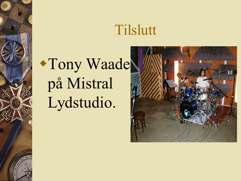 Tony Waade på Mistral Lydstudio.