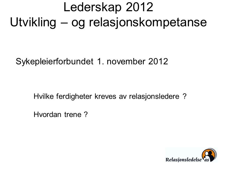 Lederskap 2012 Utvikling – og relasjonskompetanse