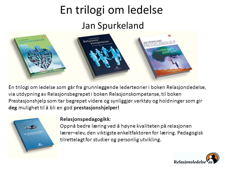 En trilogi om ledelse Jan Spurkeland