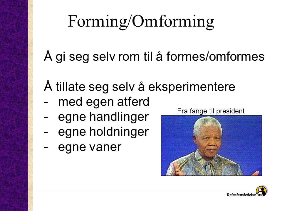 Forming/Omforming Å gi seg selv rom til å formes/omformes