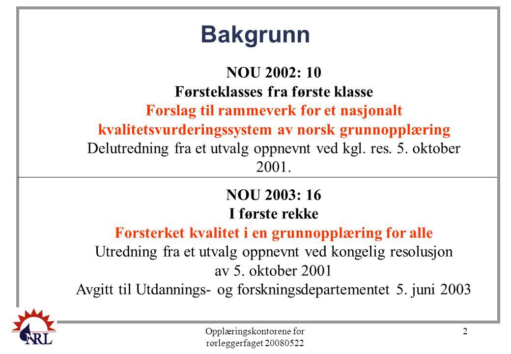 Bakgrunn NOU 2002: 10 Førsteklasses fra første klasse