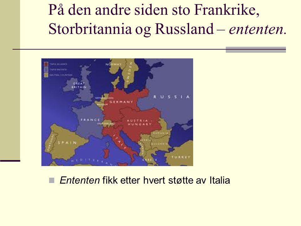 På den andre siden sto Frankrike, Storbritannia og Russland – ententen.