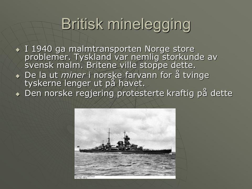 Britisk minelegging I 1940 ga malmtransporten Norge store problemer. Tyskland var nemlig storkunde av svensk malm. Britene ville stoppe dette.