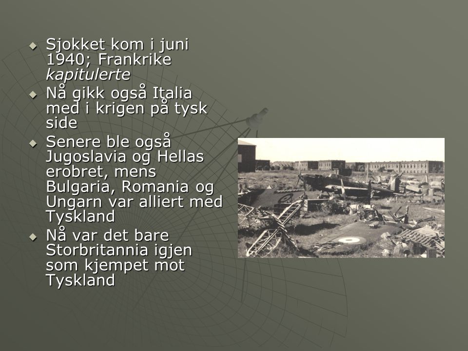 Sjokket kom i juni 1940; Frankrike kapitulerte